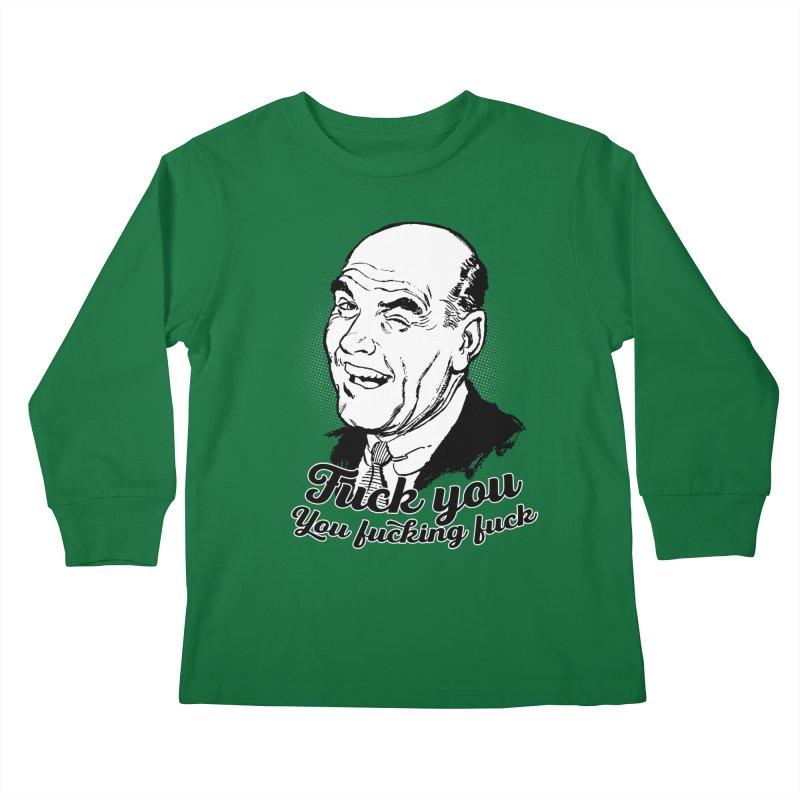 Fuck You You Fucking Fuck Kids Longsleeve T-Shirt by Jerkass Clothing Co.