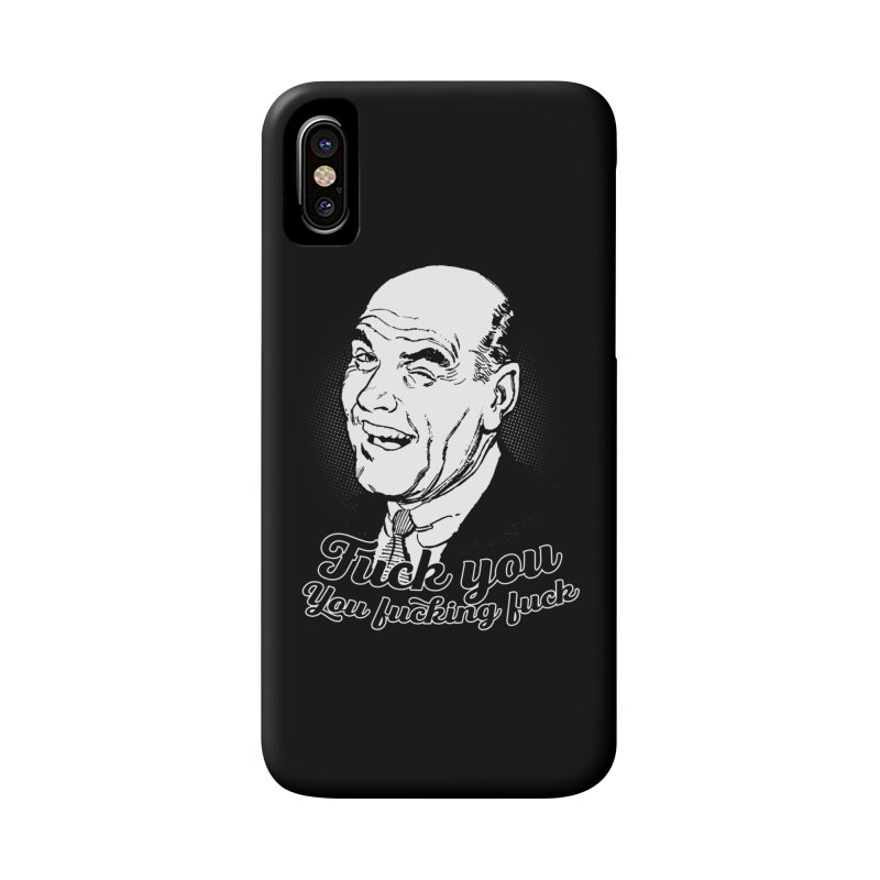 Fuck You You Fucking Fuck Accessories Phone Case by Jerkass Clothing Co.