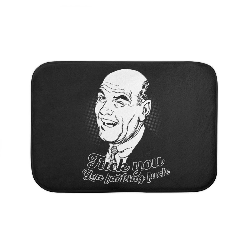Fuck You You Fucking Fuck Home Bath Mat by Jerkass Clothing Co.