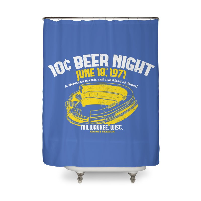 10 Cent Beer Night County Stadium Home Shower Curtain by Jerkass Clothing Co.