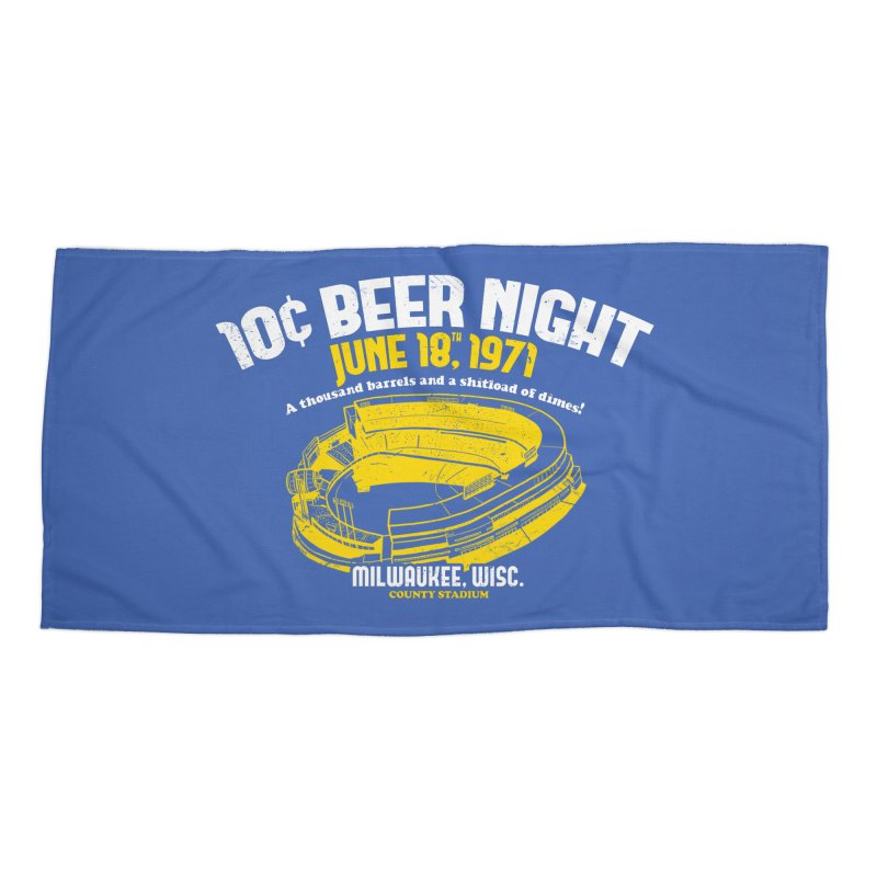 10 Cent Beer Night County Stadium Accessories Beach Towel by Jerkass Clothing Co.