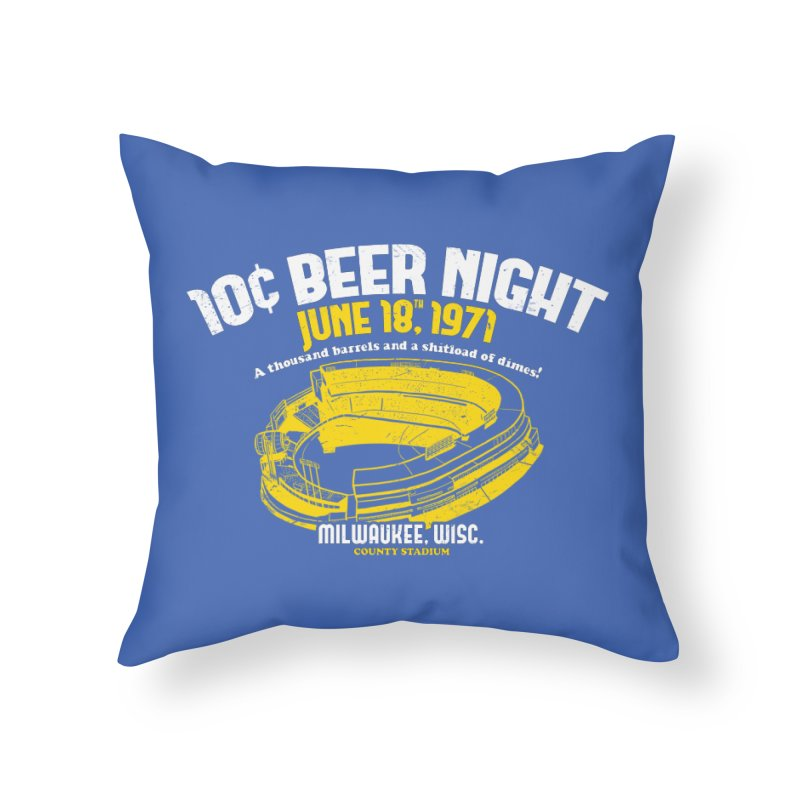 10 Cent Beer Night County Stadium Home Throw Pillow by Jerkass Clothing Co.