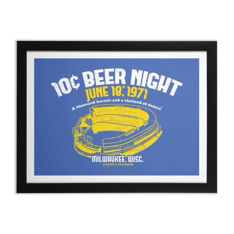 10 Cent Beer Night County Stadium Home Framed Fine Art Print by Jerkass Clothing Co.