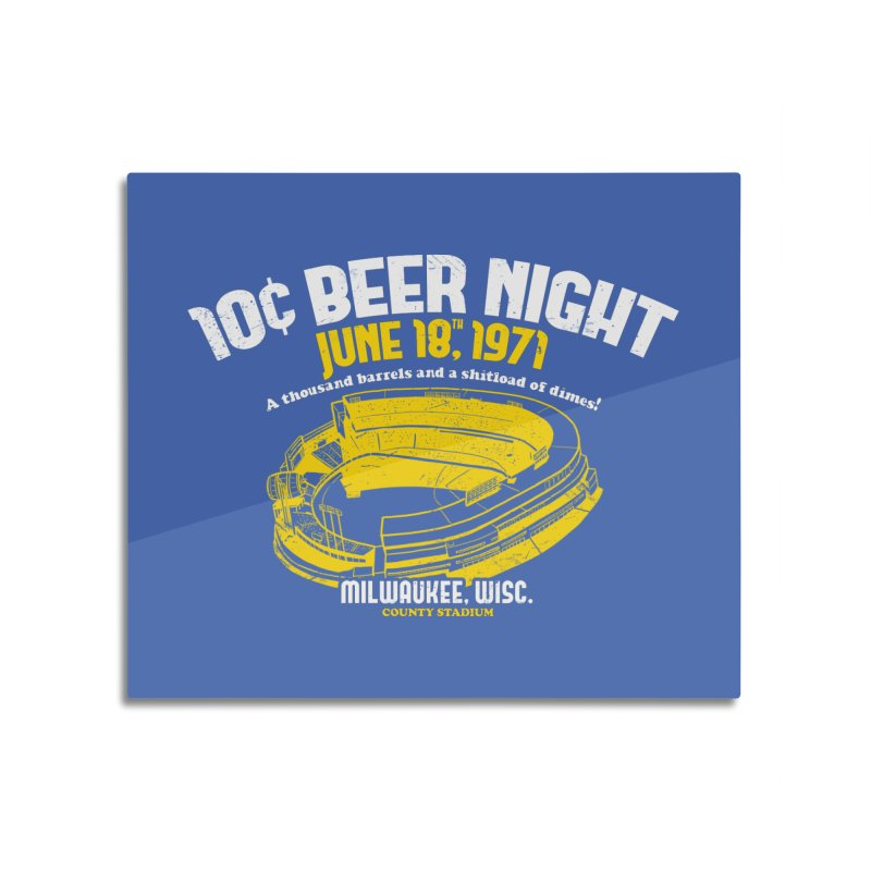 10 Cent Beer Night County Stadium Home Mounted Aluminum Print by Jerkass Clothing Co.