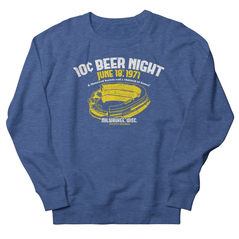 10 Cent Beer Night County Stadium Men's French Terry Sweatshirt by Jerkass Clothing Co.