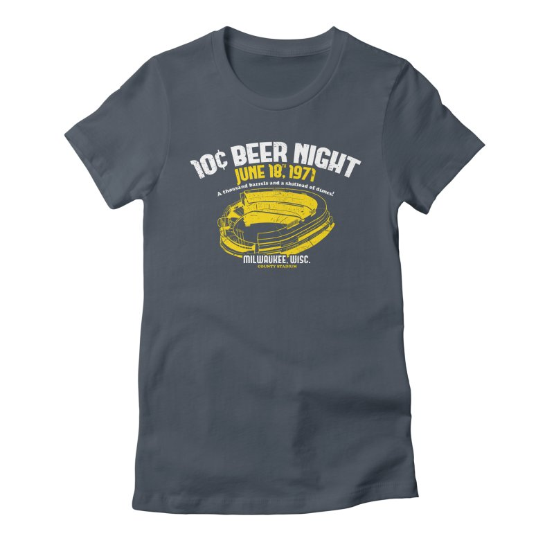 10 Cent Beer Night County Stadium Women's Fitted T-Shirt by Jerkass