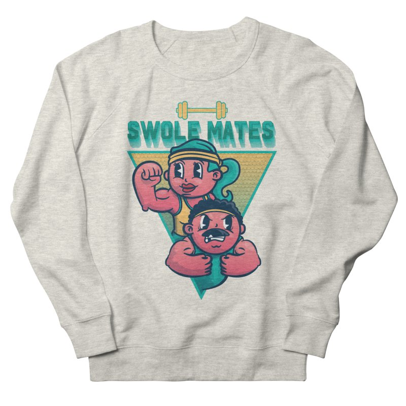 Swole Mates Women's French Terry Sweatshirt by Jesse Nickles