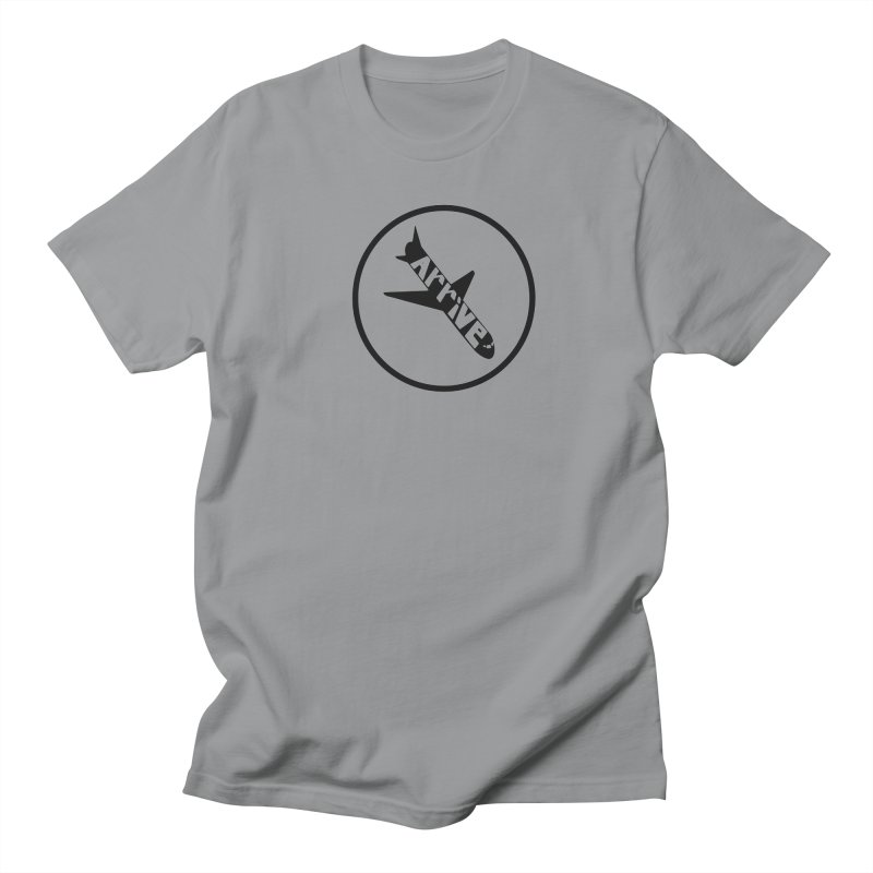 Arrive Women's Regular Unisex T-Shirt by Jesse Quam