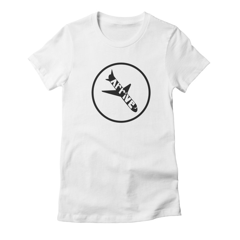 Arrive Women's Fitted T-Shirt by Jesse Quam