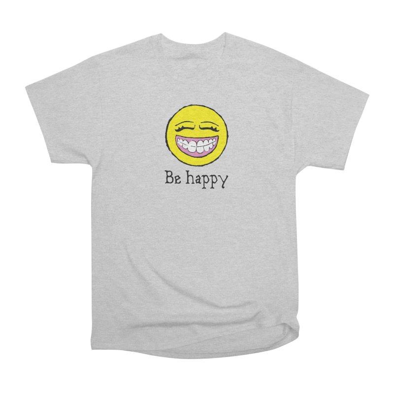 Be Happy Women's Heavyweight Unisex T-Shirt by Jesse Quam