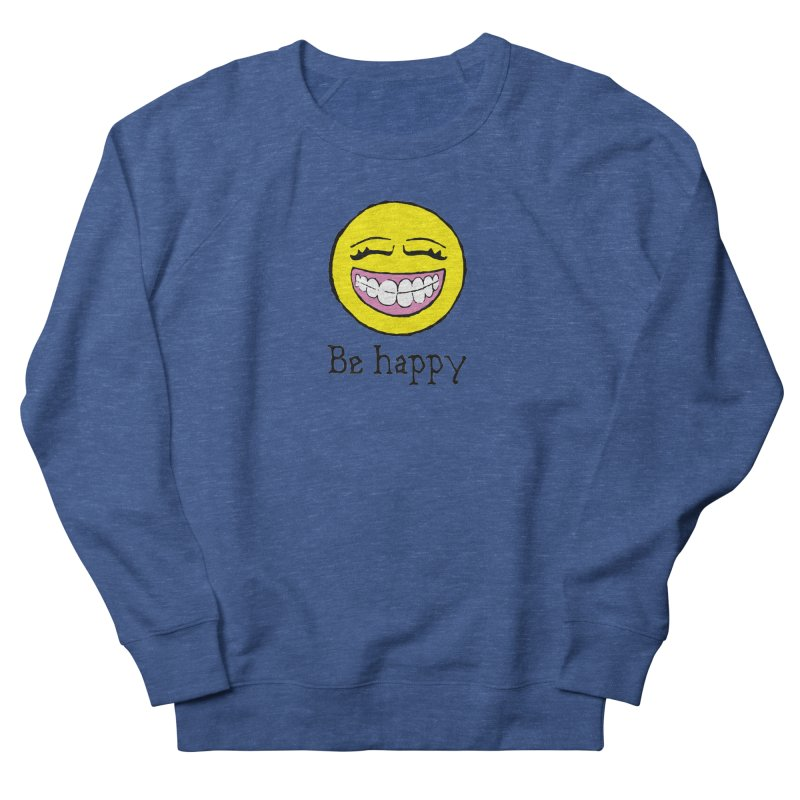 Be Happy Women's French Terry Sweatshirt by Jesse Quam
