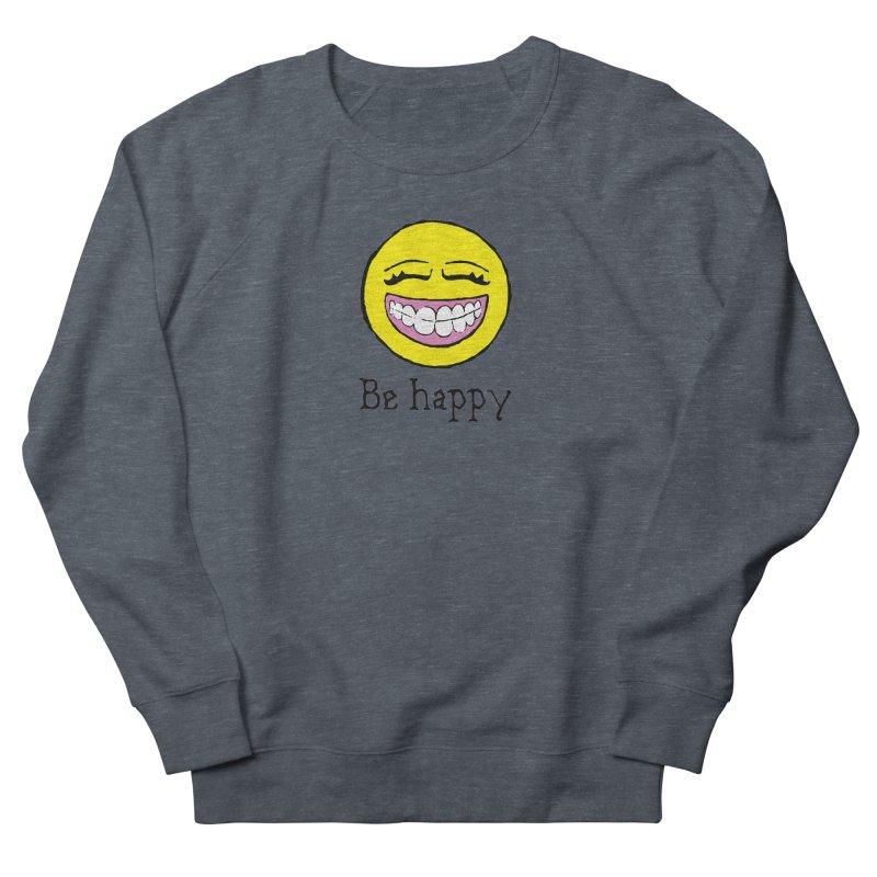 Be Happy Women's French Terry Sweatshirt by Jesse Quam