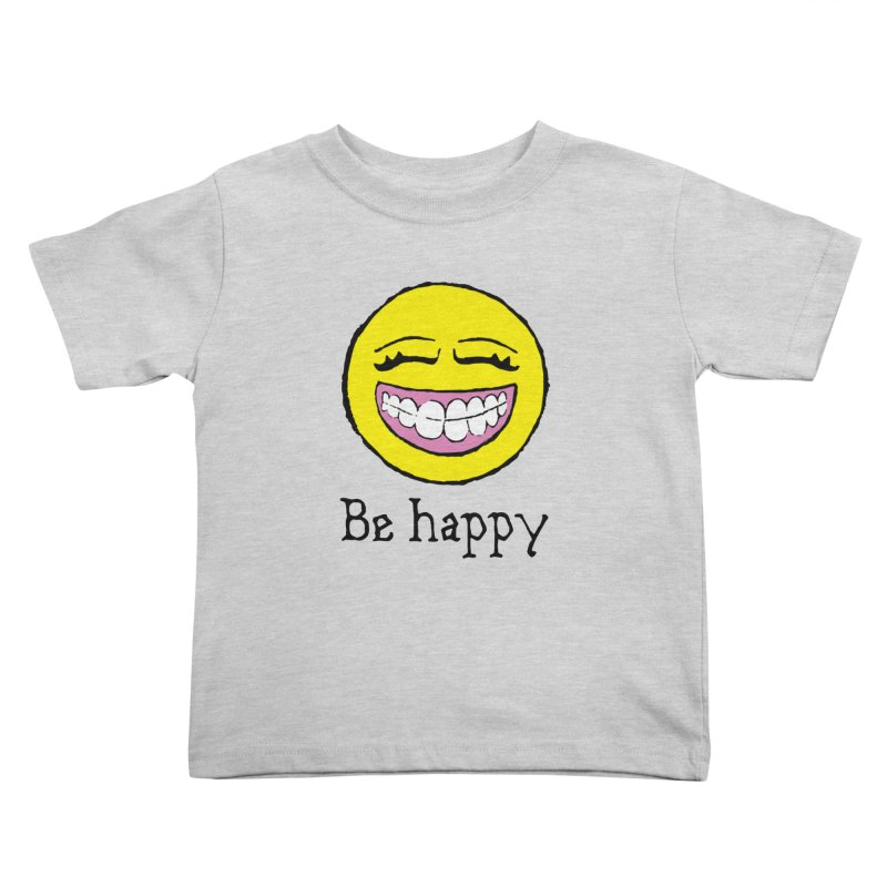 Be Happy Kids Toddler T-Shirt by Jesse Quam