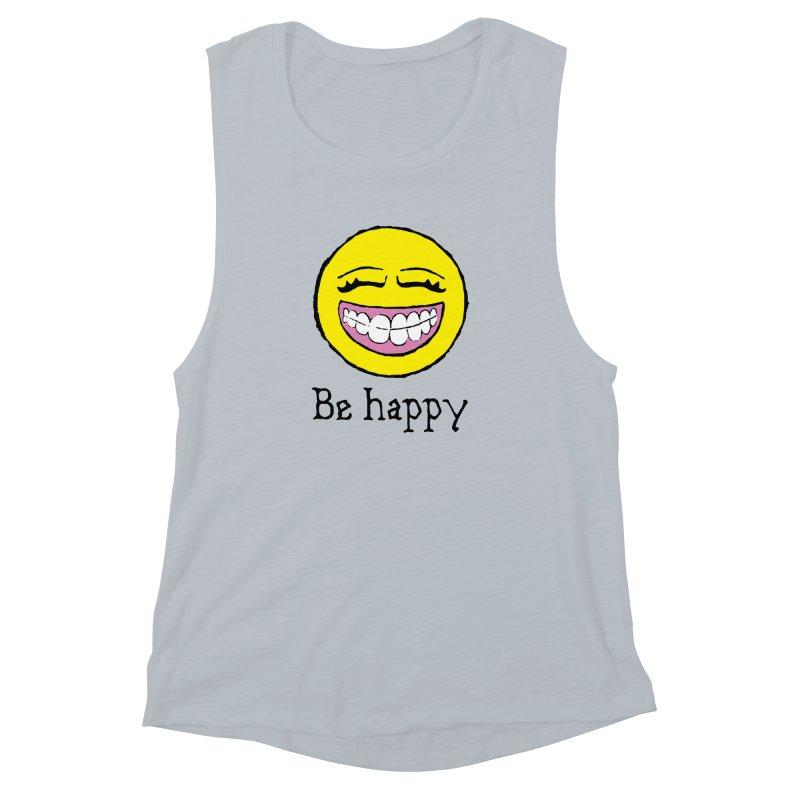 Be Happy Women's Muscle Tank by Jesse Quam