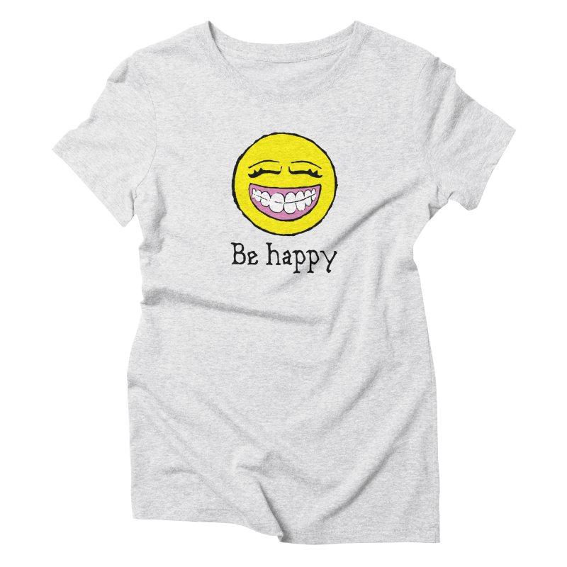 Be Happy Women's Triblend T-Shirt by Jesse Quam
