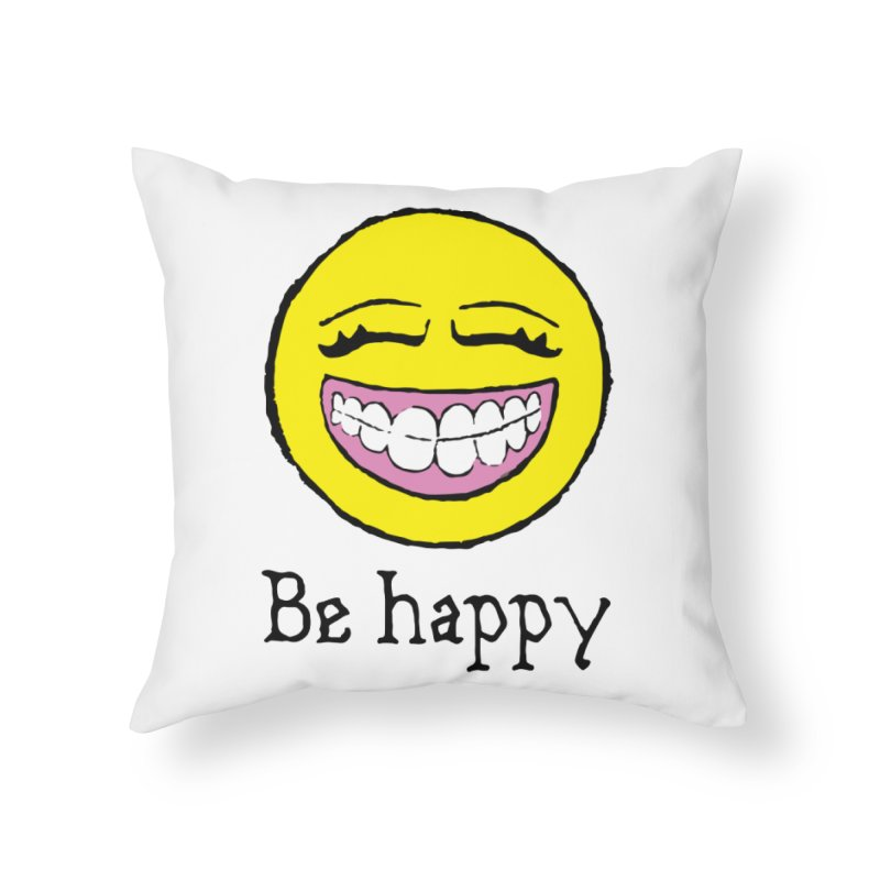 Be Happy Home Throw Pillow by Jesse Quam