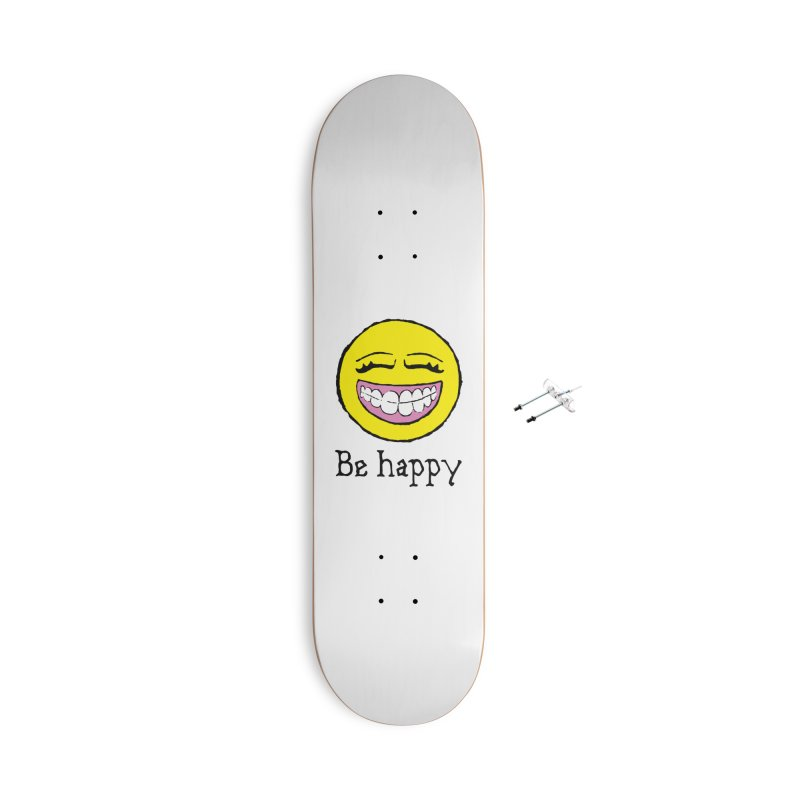 Be Happy Accessories With Hanging Hardware Skateboard by Jesse Quam