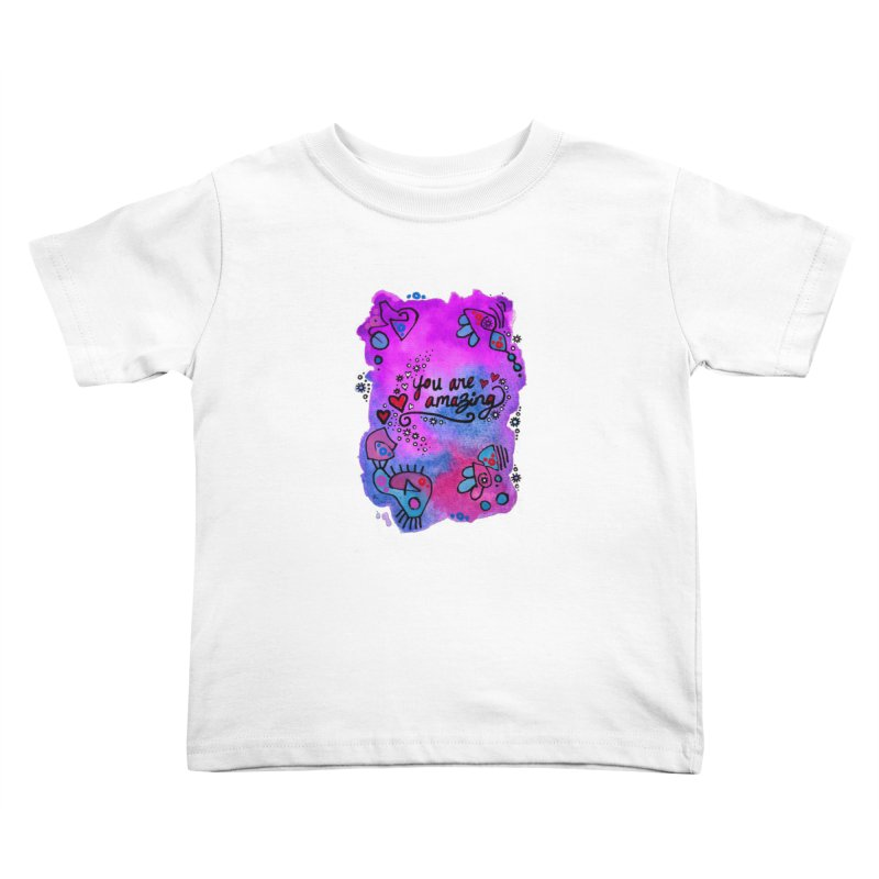 """""""you are amazing"""" Kids Toddler T-Shirt by J. Lavallee's Artist Shop"""