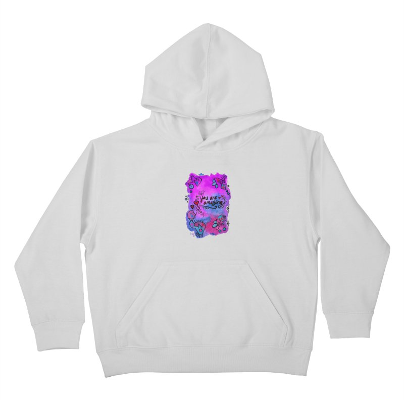 """""""you are amazing"""" Kids Pullover Hoody by J. Lavallee's Artist Shop"""