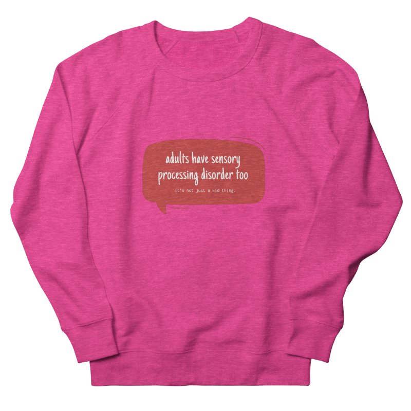 adults can have spd too Women's French Terry Sweatshirt by J. Lavallee's Artist Shop