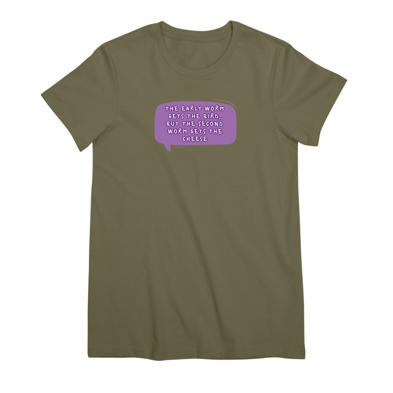 """""""early worm"""" Women's Premium T-Shirt by J. Lavallee's Artist Shop"""
