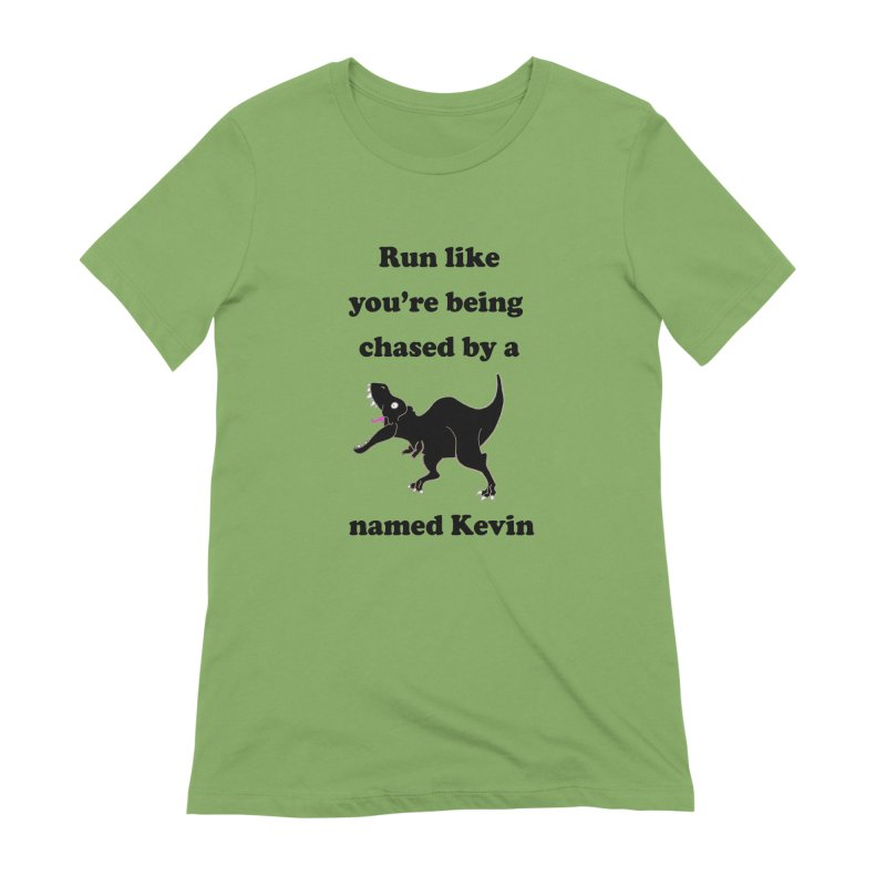 Run like you're being chased by a T. Rex named Kevin Women's Extra Soft T-Shirt by Lili Valente Makes Stuff