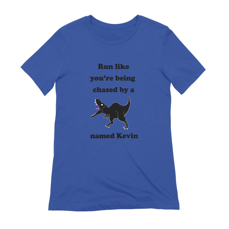 Run like you're being chased by a T. Rex named Kevin Women's T-Shirt by Lili Valente Makes Stuff