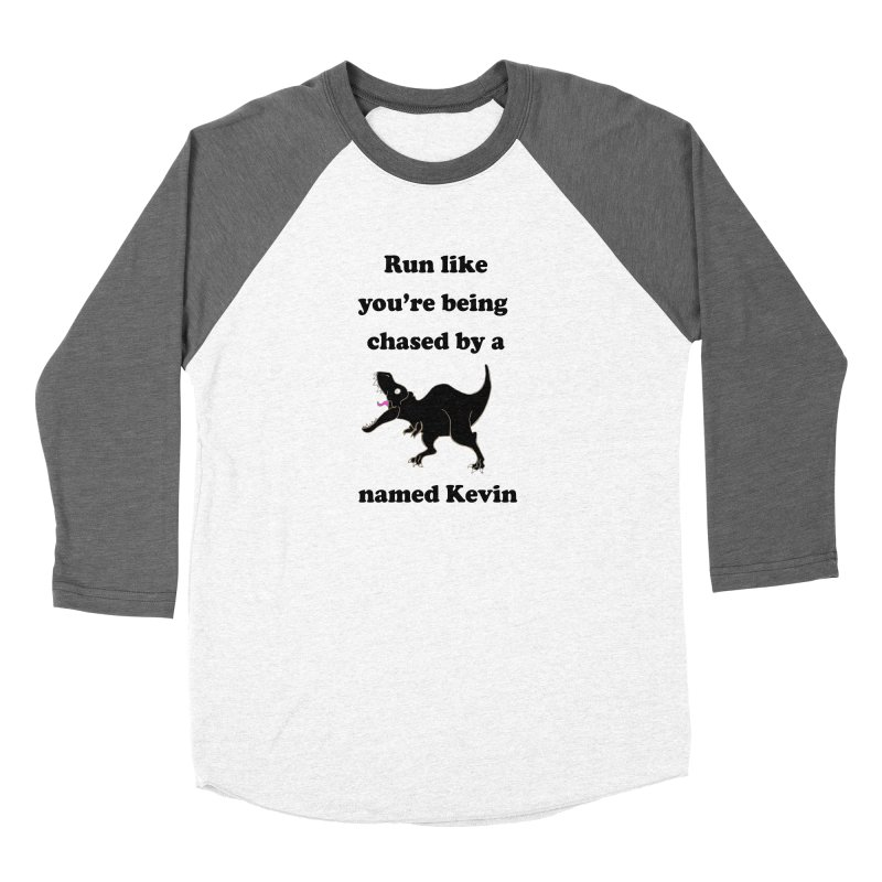 Run like you're being chased by a T. Rex named Kevin Women's Longsleeve T-Shirt by Lili Valente Makes Stuff