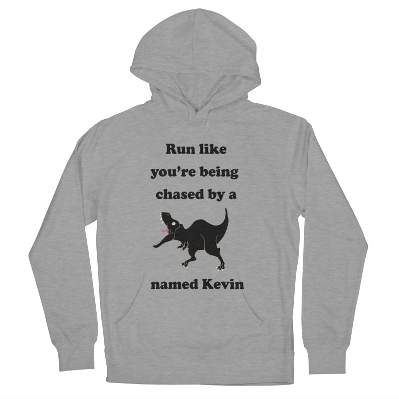 Run like you're being chased by a T. Rex named Kevin Men's French Terry Pullover Hoody by Lili Valente Makes Stuff