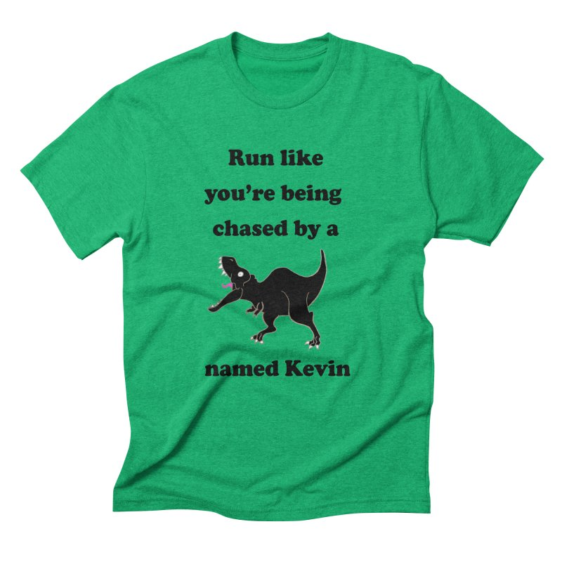 Run like you're being chased by a T. Rex named Kevin Men's Triblend T-Shirt by Lili Valente Makes Stuff