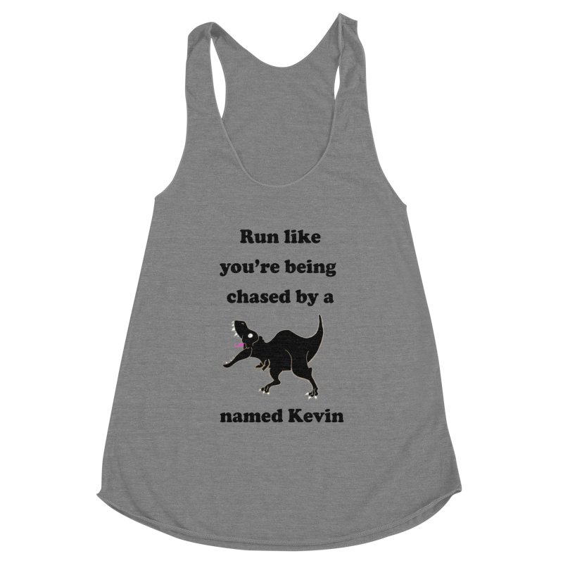 Run like you're being chased by a T. Rex named Kevin Women's Tank by Lili Valente Makes Stuff
