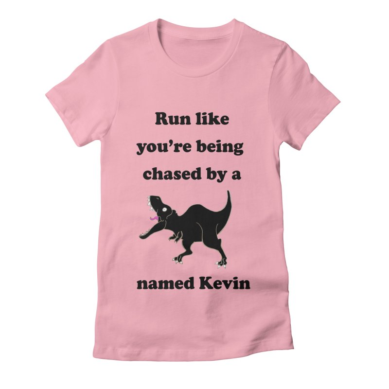 Run like you're being chased by a T. Rex named Kevin Women's Fitted T-Shirt by Lili Valente Makes Stuff