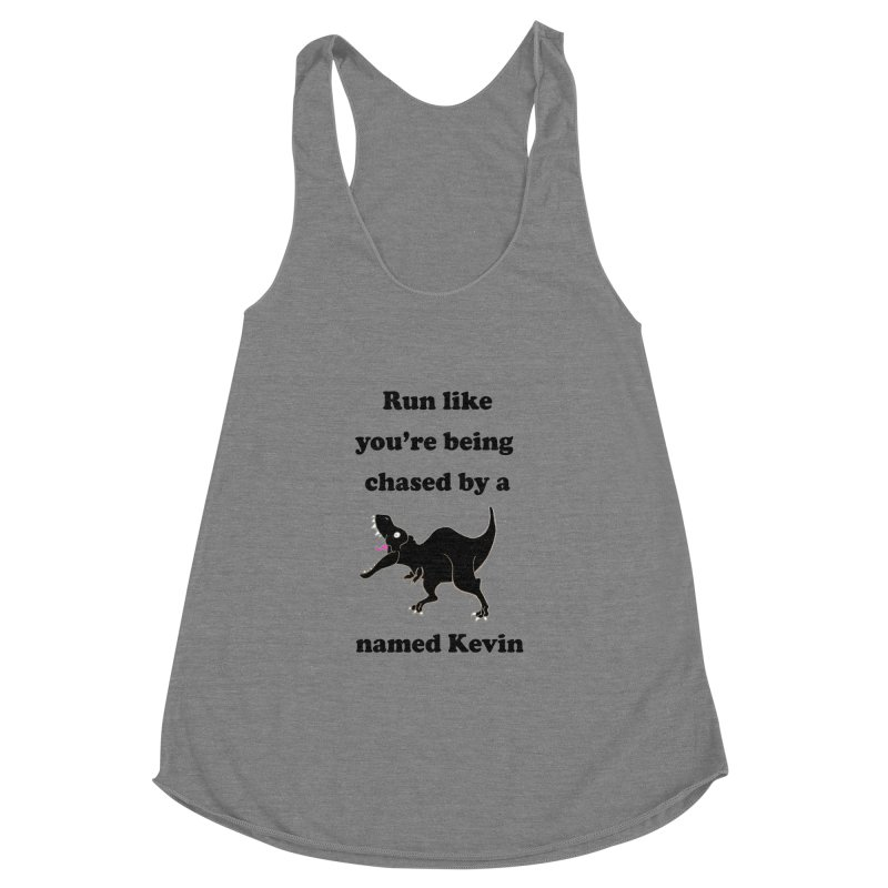 Run like you're being chased by a T. Rex named Kevin Women's Racerback Triblend Tank by Lili Valente Makes Stuff