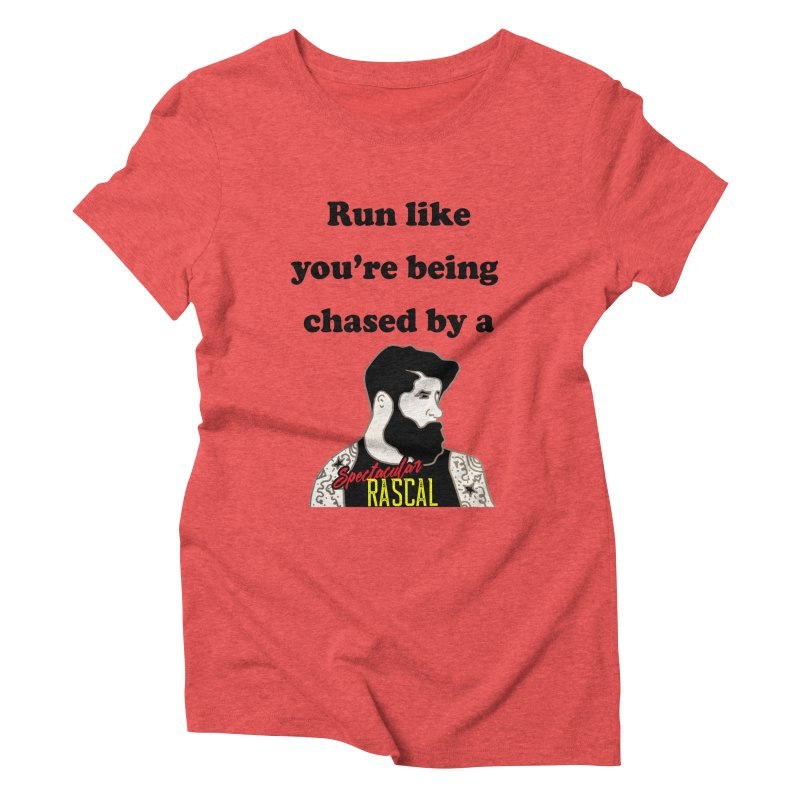 Run like you're being chased by a Spectacular Rascal Women's Triblend T-Shirt by Lili Valente Makes Stuff