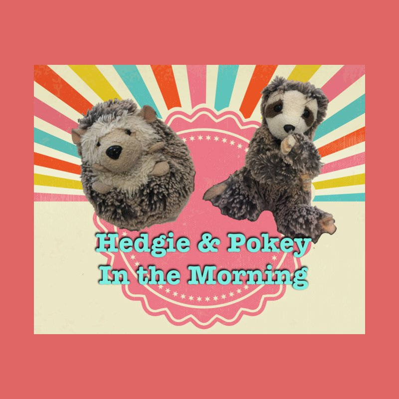 Hedgy and Pokey in the morning! by Lili Valente Makes Stuff