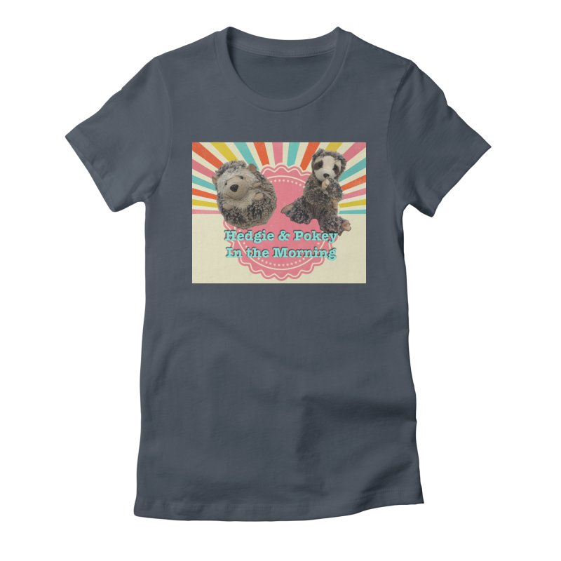 Hedgy and Pokey in the morning! Women's T-Shirt by Lili Valente Makes Stuff