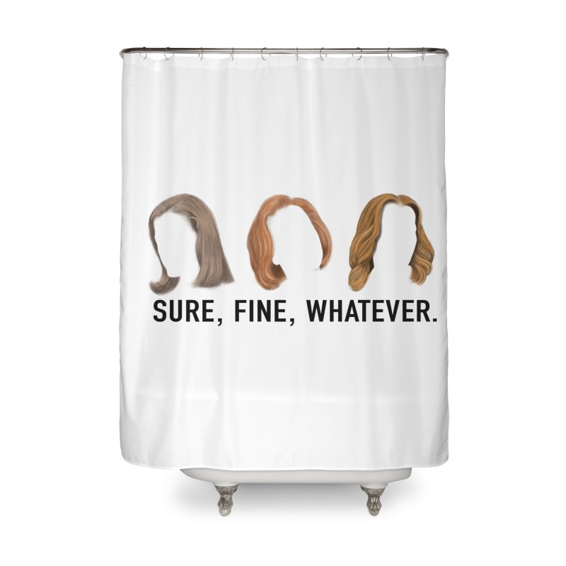 Sure, Fine, Whatever. Home Shower Curtain by Jessika Savage Artist Shop