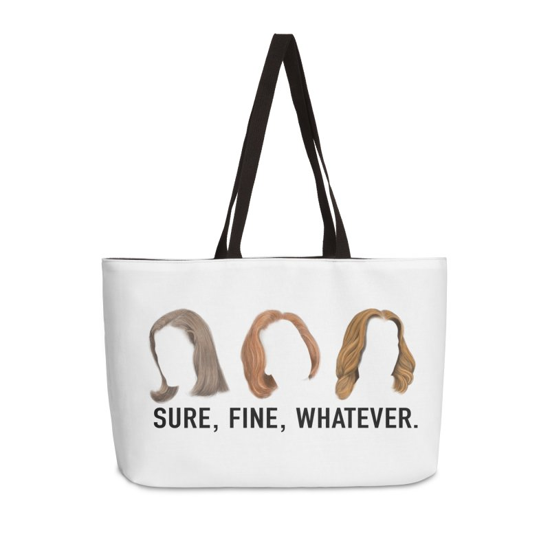 Sure, Fine, Whatever. Accessories Weekender Bag Bag by Jessika Savage Artist Shop
