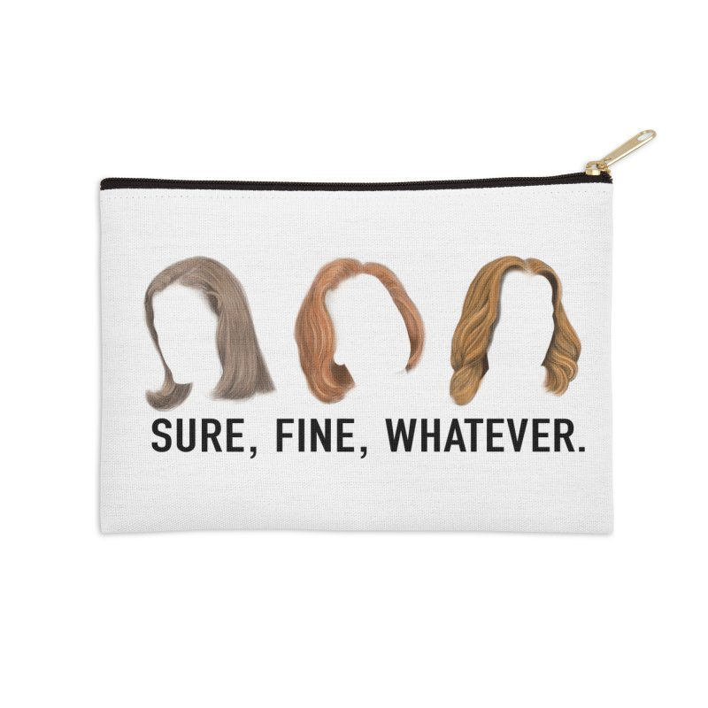 Sure, Fine, Whatever. Accessories Zip Pouch by Jessika Savage Artist Shop