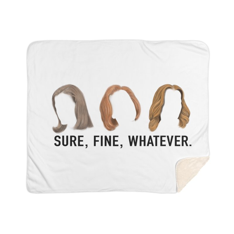 Sure, Fine, Whatever. Home Sherpa Blanket Blanket by Jessika Savage Artist Shop