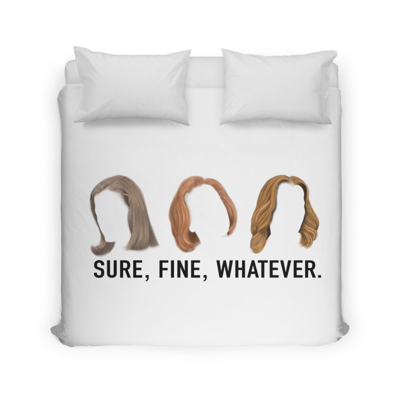 Sure, Fine, Whatever. Home Duvet by Jessika Savage Artist Shop