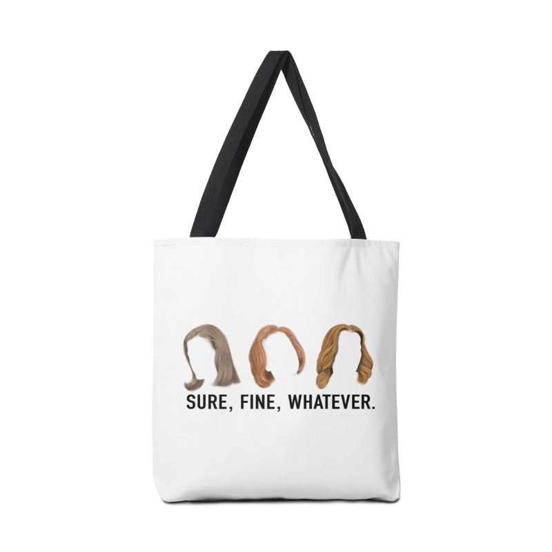Sure, Fine, Whatever. Accessories Tote Bag Bag by Jessika Savage Artist Shop