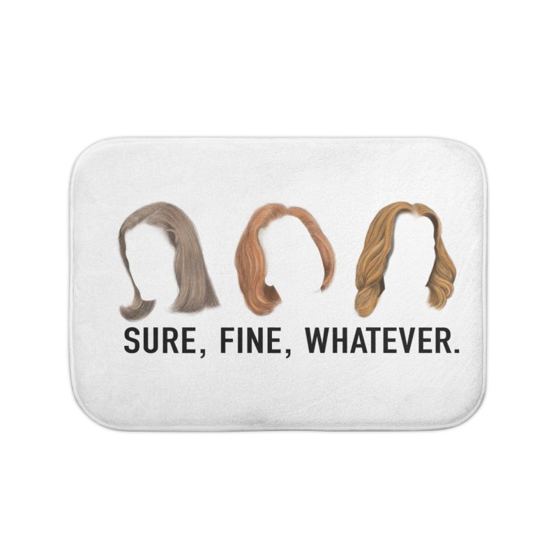 Sure, Fine, Whatever. Home Bath Mat by Jessika Savage Artist Shop