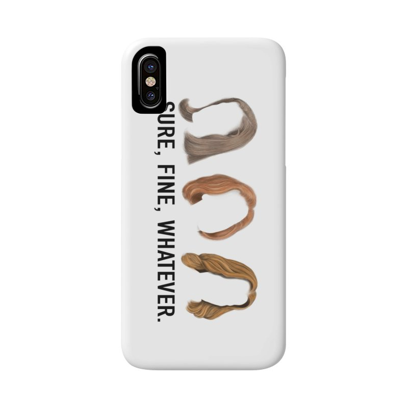 Sure, Fine, Whatever. Accessories Phone Case by Jessika Savage Artist Shop