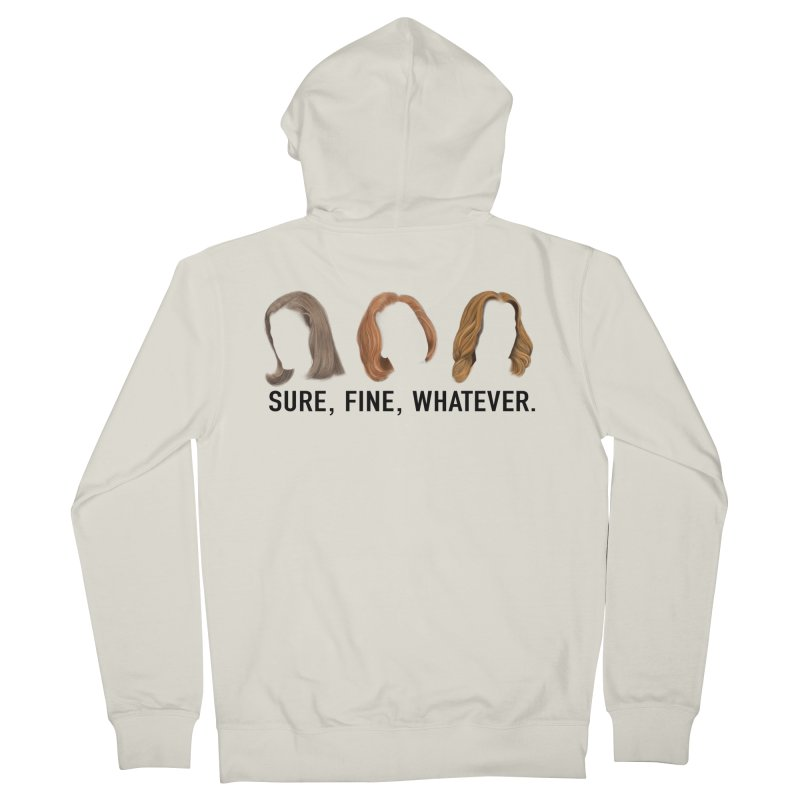 Sure, Fine, Whatever. Women's French Terry Zip-Up Hoody by Jessika Savage Artist Shop