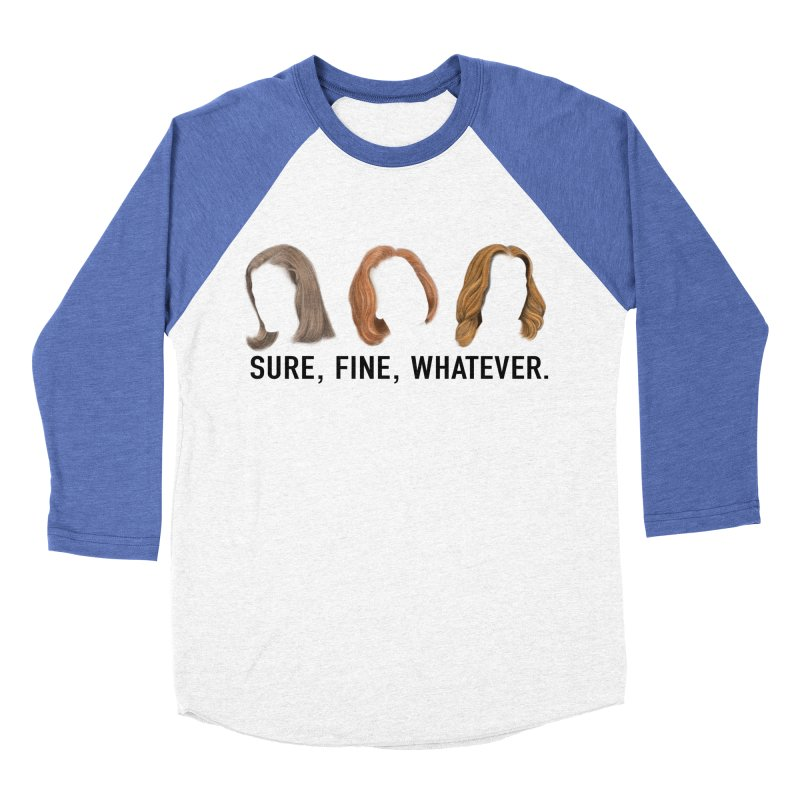 Sure, Fine, Whatever. Men's Baseball Triblend Longsleeve T-Shirt by Jessika Savage Artist Shop