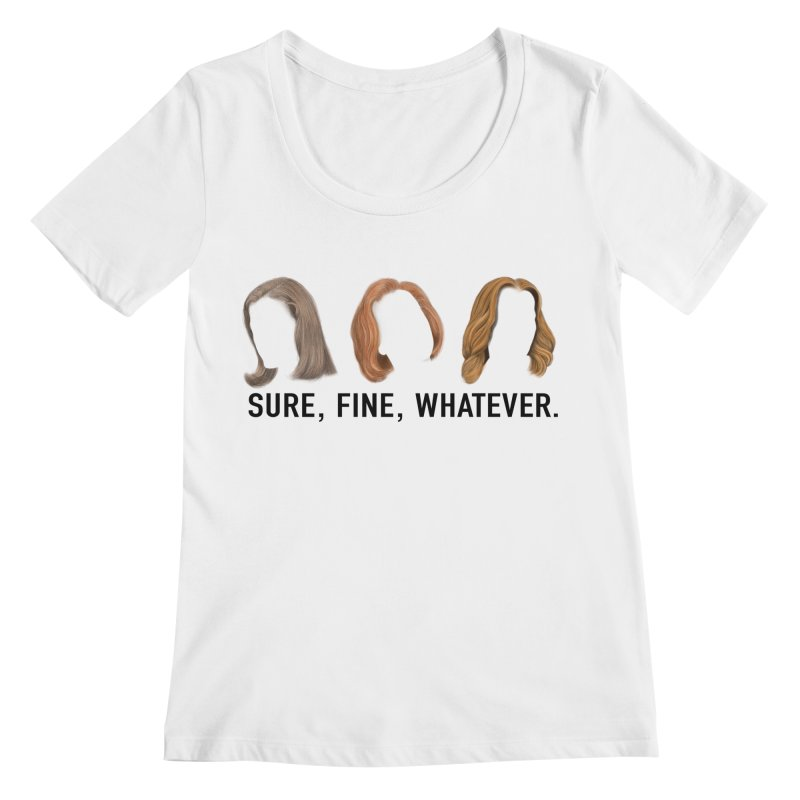 Sure, Fine, Whatever. Women's Regular Scoop Neck by Jessika Savage Artist Shop