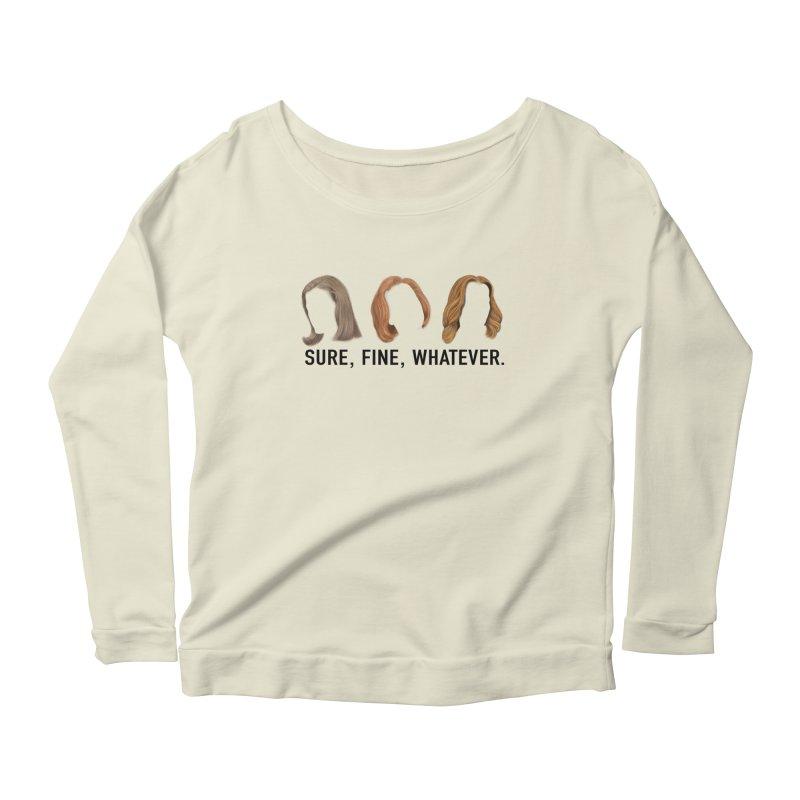 Sure, Fine, Whatever. Women's Scoop Neck Longsleeve T-Shirt by Jessika Savage Artist Shop