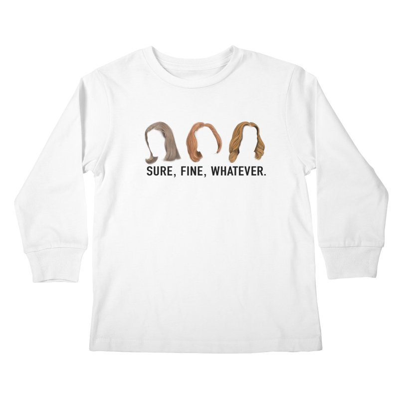 Sure, Fine, Whatever. Kids Longsleeve T-Shirt by Jessika Savage Artist Shop