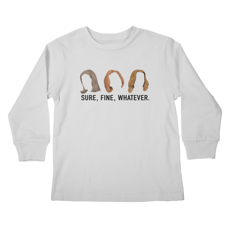 Sure, Fine, Whatever. Kids Longsleeve T-Shirt by Jessika Savage Artist Shop